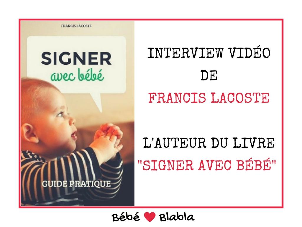 signer avec bébé: l'interview de Franics Lacoste